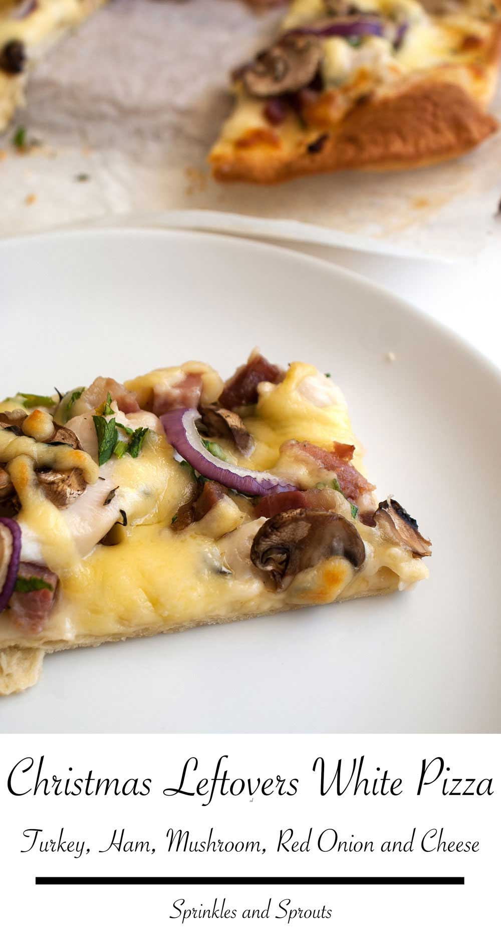 Christmas Leftovers Pizza - White Turkey and Ham. A delicious and different pizza that uses Turkey, Ham, Mushrooms, Red Onions and leftover Cheese.