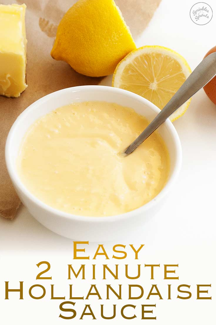 Easy Hollandaise Sauce | This simple 2 minute easy hollandaise sauce is delicious and stress free.  Using my simple method you can have delicious hollandaise sauce at home. Use it for eggs benedict, as a dip for vegetables or a pour over sauce for steak or chicken.A rich and buttery sauce with the mild tang of lemon juice.  Recipe by Sprinkles and Sprouts | Delicious Food for Easy Entertaining #brunch #eggs #easyhollandaise #eggsbenedict #easterbrunch #christmasbrunch