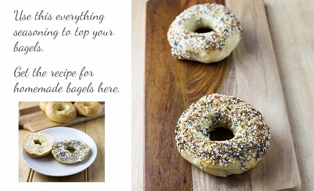 Everything Seasoning and the PERFECT homemade bagel