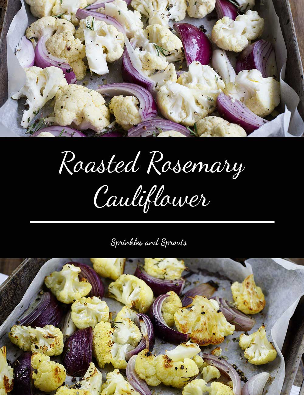 Roasted Rosemary Cauliflower. A simple, delicious and versatile side dish. This roasted cauliflower is perfect with a roast or with a pan fried steak.