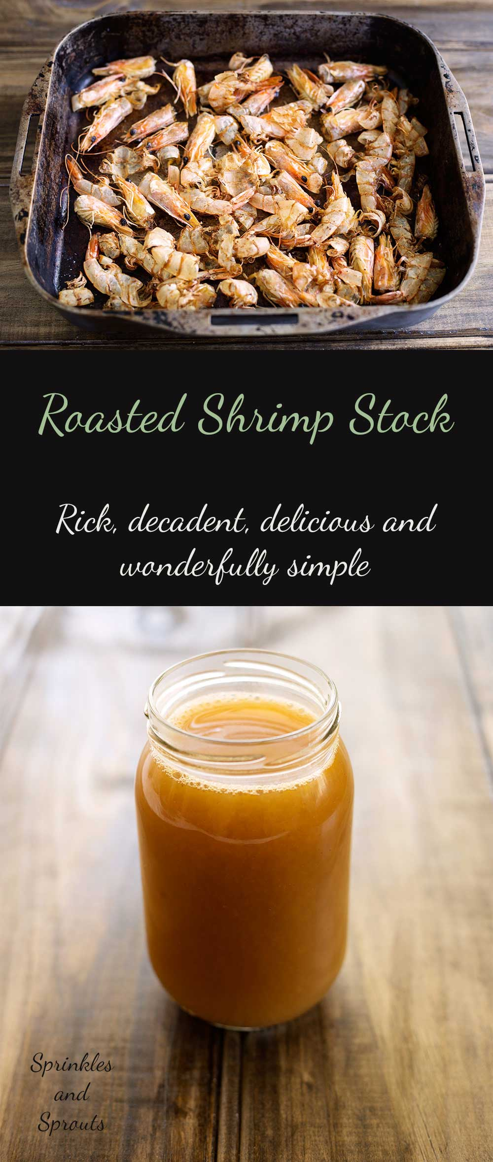 Roasted Shrimp Stock, so wonderfully rich, so wonderfully delicious and so wonderfully decadent. Yet it is light and super simple. Winning Recipe!!!