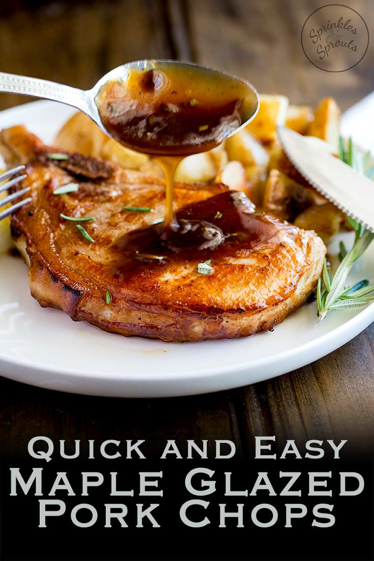Maple Glazed Pork Chops | Juicy and tender pork in a mouthwateringly delicious sweet and salty glaze. Posh enough for guests this easy pork chop recipe is on the table in under 15 minutes! Recipe by Sprinkles and Sprouts | Delicious Food for Easy Entertaining #porkchop #quickdinner #mapleglazed #pork
