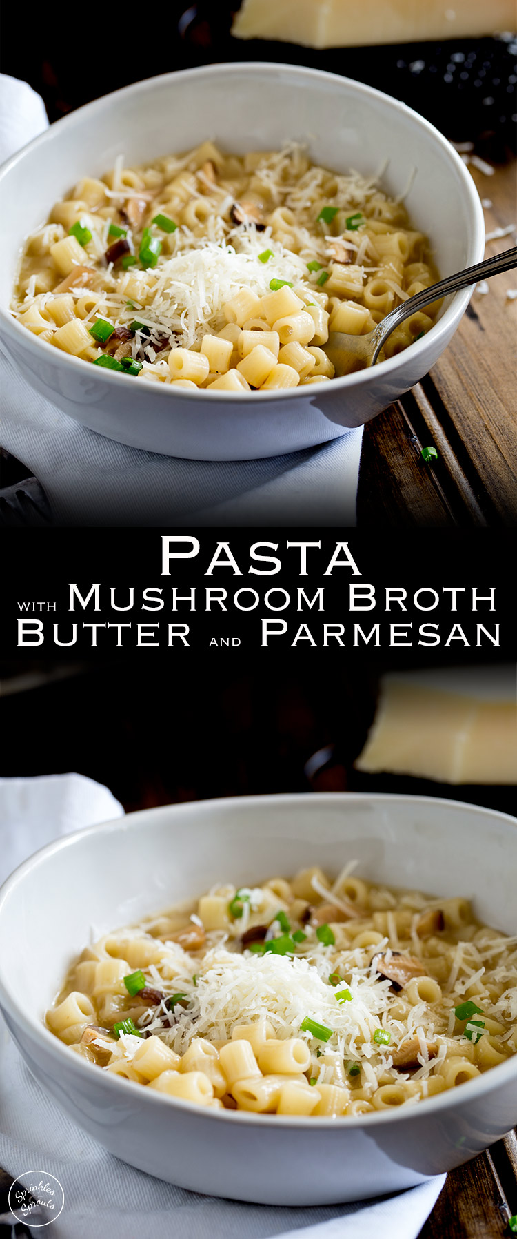 Pasta with Mushroom Broth, Butter and Parmesan. A comforting bowl of pasta with mushroom broth, butter and parmesan. This vegetarian pasta dish is sure you make a regular appearance on your menu as it is quick and easy and tastes amazing. Dried mushrooms form the basis for this simple pasta dish that will please vegetarians and meat-eaters alike! From https://www.sprinklesandsprouts.com