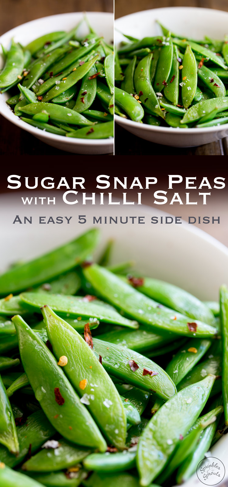 Crisp, sweet sugar snap peas, sautéed to a tender crisp perfection and then sprinkled with chilli flakes and sea salt. A healthy 5 minute side dish! From https://www.sprinklesandsprouts.com