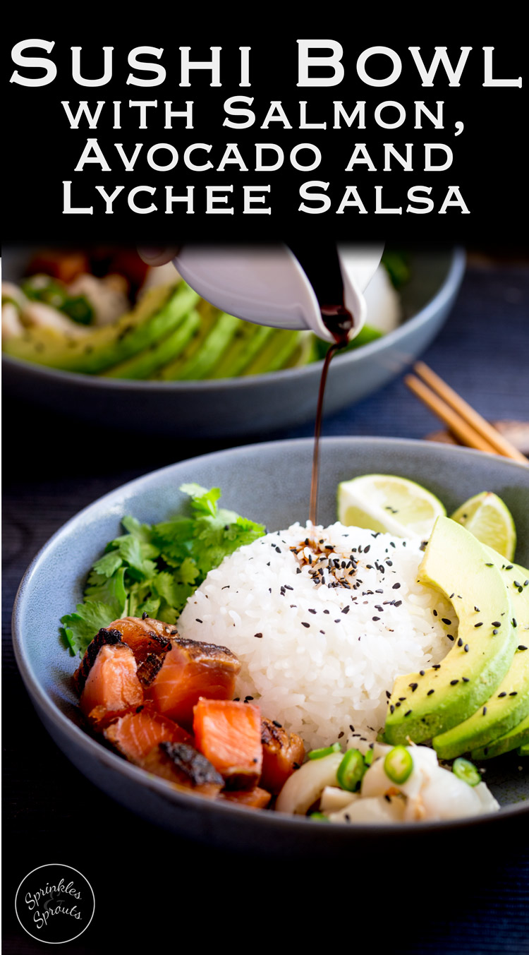 Sweet salty Salmon, Creamy Avocado and a Lychee Salsa that packs a flavour punch! All sitting on top of seasoned sticky rice. Sushi bowls are fun to put together and are a great way to get the flavours of sushi without having to roll or press the rice! From www.sprinklesandsprouts.com