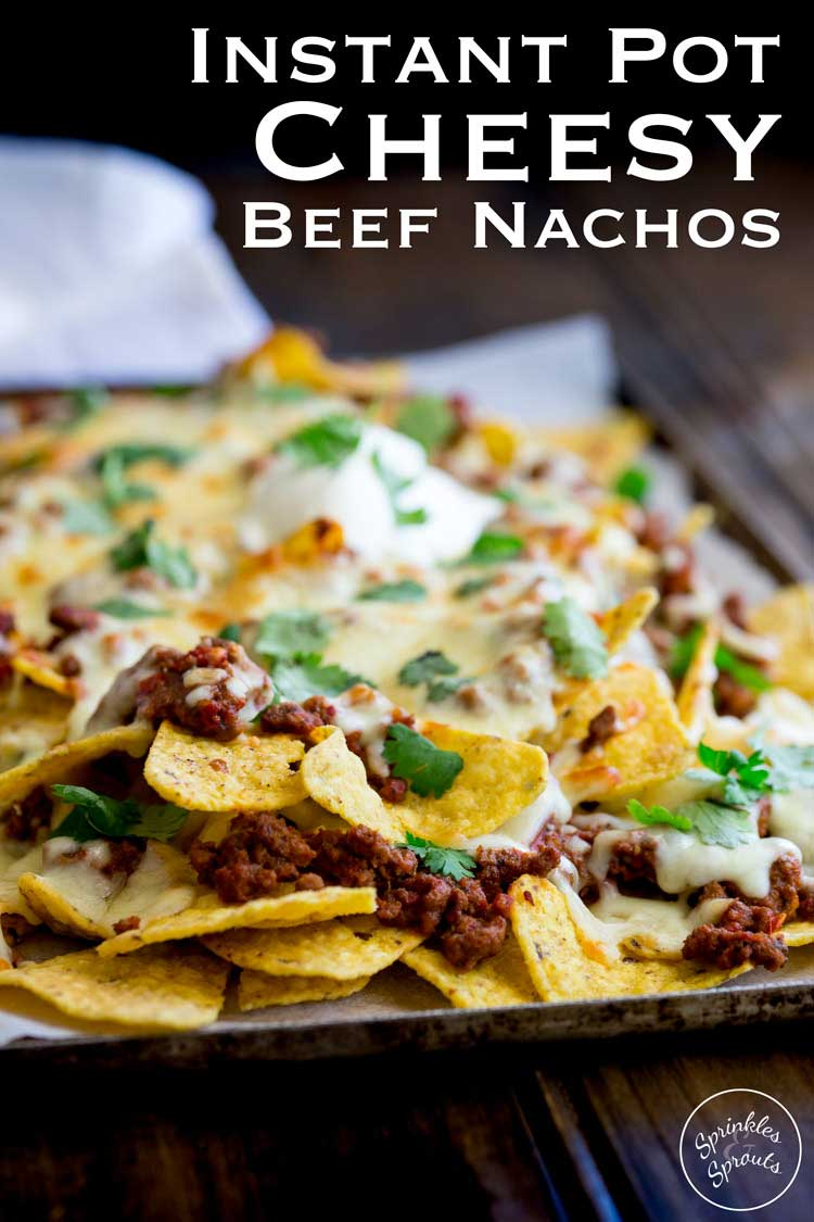 Instant Pot Cheesy Beef Nachos Sprinkles And Sprouts