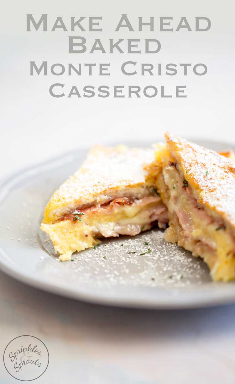 This make Ahead Baked Monte Cristo Casserole is the perfect dish for brunch. You make it the night before and just pop it in the oven in the morning. No stress when you have guests staying over!! #SundaySupper