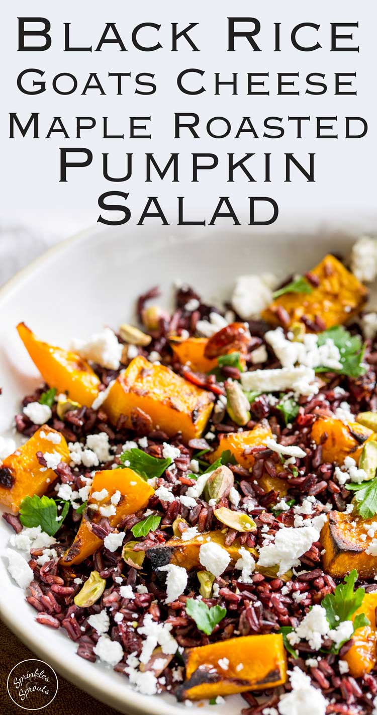 This Black Rice, Goats Cheese and Maple Roasted Pumpkin Fall Salad has it all!!! Nutty sweet black rice, sweet smoky pumpkin, fresh tangy goats cheese, sweet cranberries and crunchy pistachios. Delicious as a main or a side, this is the perfect dish for Thanksgiving. From Sprinkles and Sprouts.
