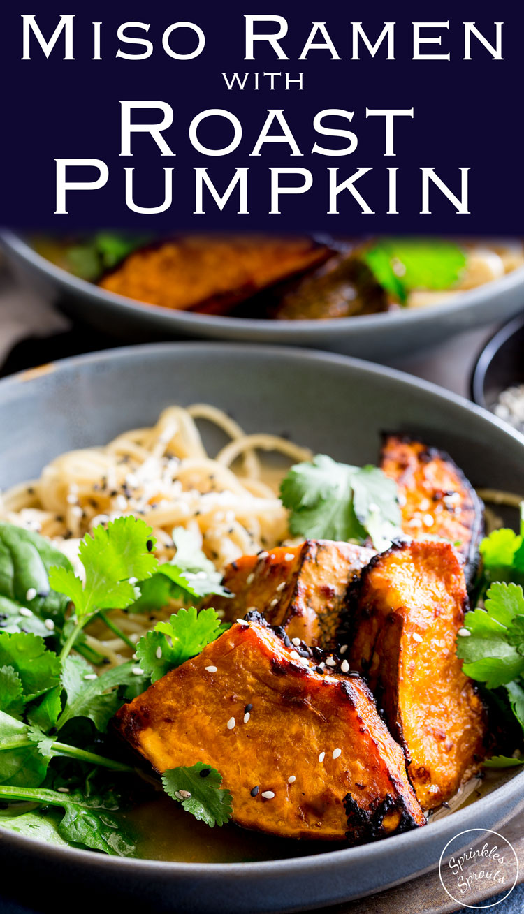 This Miso Ramen with Roast Pumpkin is a big bowl of slurpable noodles! The pumpkin is roasted in miso and brown sugar whilst the broth is rich with the umami flavor of miso. Spiked with garlic and ginger this miso ramen is sure to please. Recipe from Sprinkles and Sprouts | Delicious food for easy entertaining.