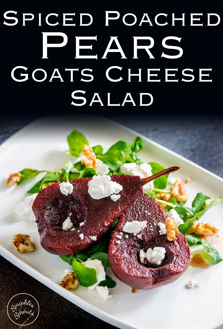 This Spiced Poached Pears and Goats Cheese Salad is stunning in every way! Delicious and beautiful, it can be prepared ahead of time making it perfect for entertaining. Recipe from Sprinkles and Sprouts | Delicious food for easy entertaining.