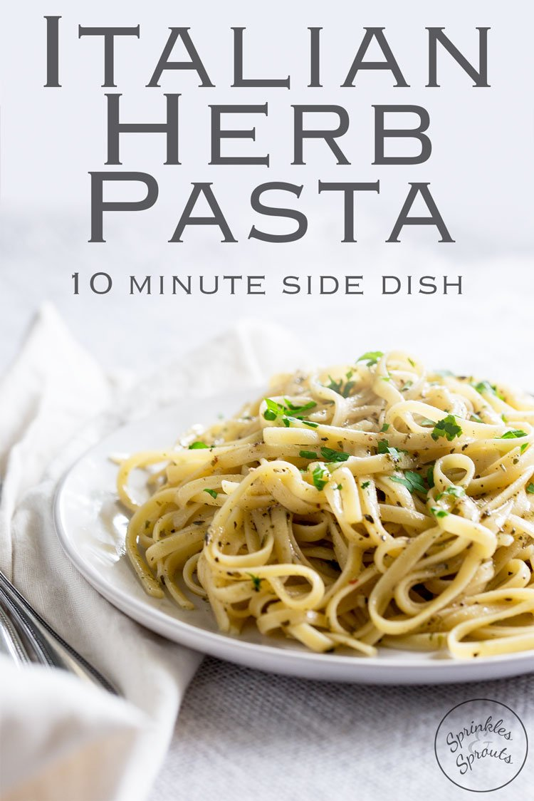 Rich flavour packed pasta, glistening with a thin sauce, perfect for serving with grilled meats, roasts and anything breaded and fried. This No Cream Italian Herb Pasta is the perfect last minute side dish. And it comes together in just 10 minutes!!! Recipe by Sprinkles and Sprouts | Delicious Food for Easy Entertaining