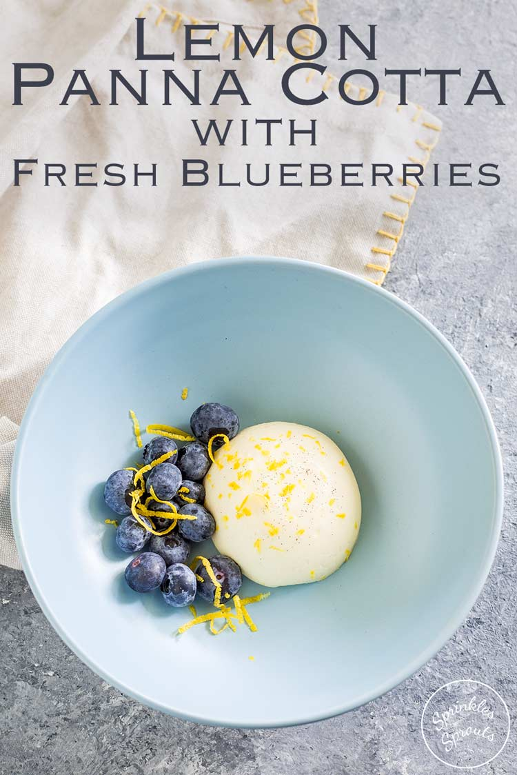 Lemon Panna Cotta | A deliciously fresh prepare ahead dessert that is sure to wow your guests. The refreshing lemon cream is just set so the panna cotta has a wonderful wobble. Served with fresh blueberries this Lemon Panna Cotta is a wonderful easy yet impressive dessert.  Recipe by Sprinkles and Sprouts | Delicious Food for Easy Entertaining