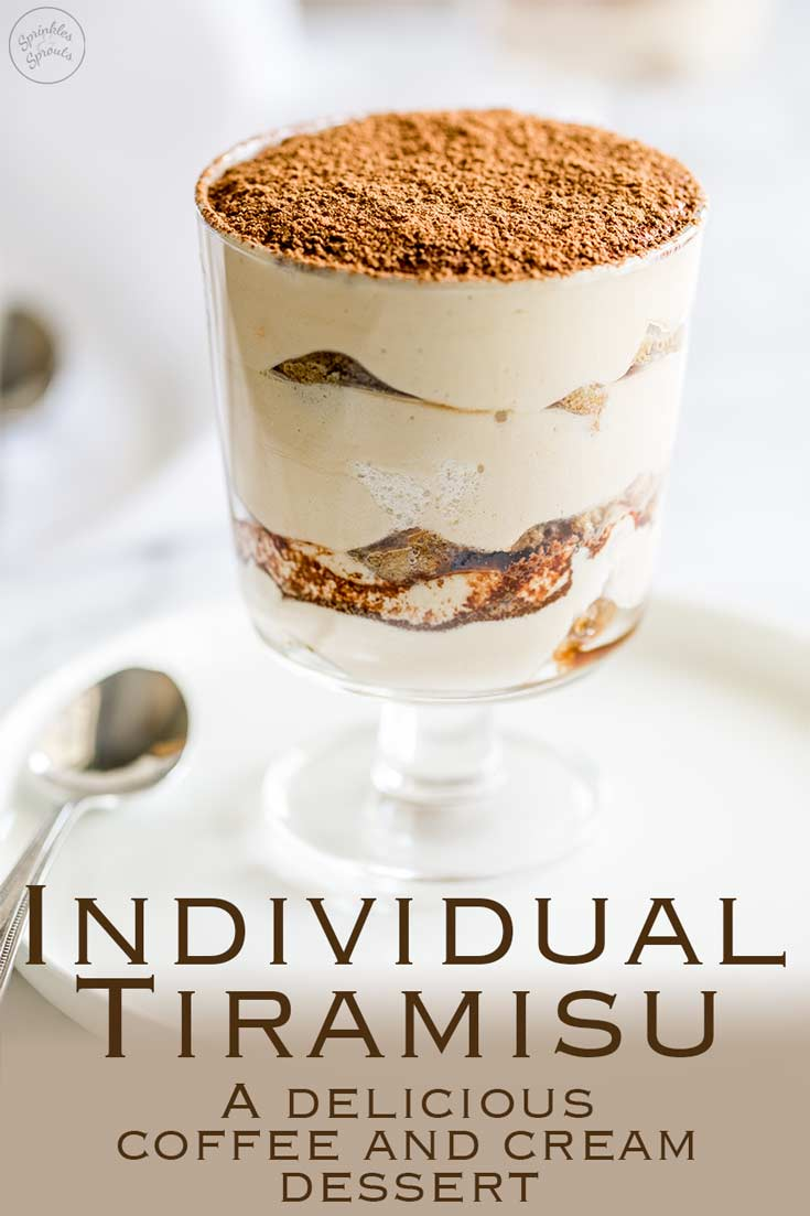 Velvety and Luscious… This Individual Tiramisu takes a classic Italian dessert and give it a simple twist, making it perfect for a prepare ahead individual dinner party dessert! Recipe by Sprinkles and Sprouts | Delicious food for Easy Entertaining #dessert #easydessert #dessertrecipe #tiramisu #Italian