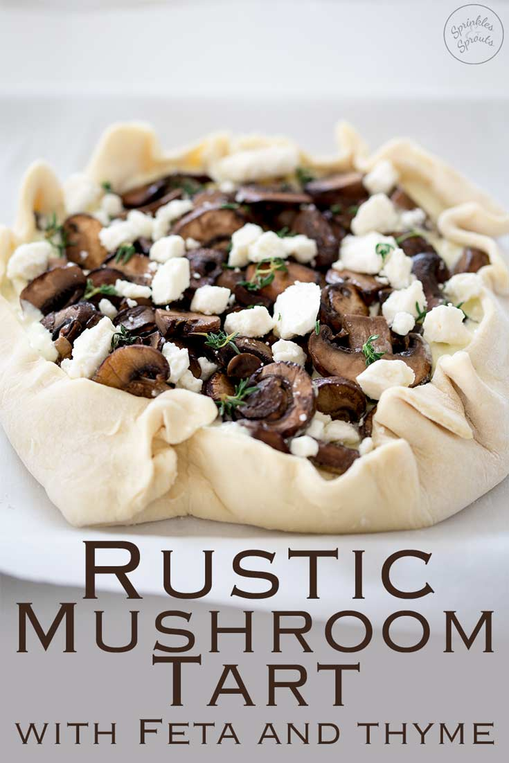 Need an easy vegetarian tart recipe? This rustic Mushroom Tart with Feta and Thyme is what you are looking for! Packed with mushrooms and cheese and so simple to make! Recipe by Sprinkles and Sprouts   Delicious Food for Easy Entertaining #vegetariantart #picniclunch #easytart #mushroomrecipe #makeahead