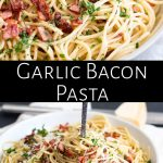 two pictures of garlic bacon spaghetti with text in the middle