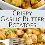 two pictures of crispy garlic butter potatoes with text between them