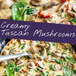 two pictures of creamy tuscan mushrooms with text in the middle