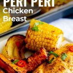 peri peri chicken, sweet potato and corn on a plate with text at the top