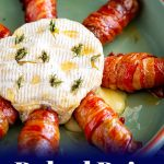 a round of brie with bacon wrapped sausages around it and text at the bottom