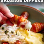 a hand dipping a bacon wrapped sausage into hot brie with text at the top and bottom