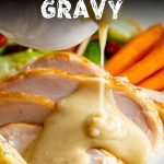 close up on gravy being poured over turkey with text at the top