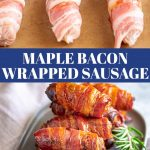two pictures of sausages wrapped in bacon (raw and cooked) with text in the middle