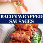 two pictures of sausages wrapped in bacon (being wrapped and cooked) with text in the middle