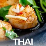 close up on a seared Thai scallop with text at thebottom