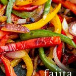 PIN IMAGE Fajita Veggies with text at the bottom