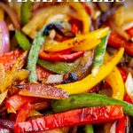 PIN IMAGE Fajita Veggies with text at the top and bottom