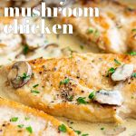 A Pin image of creamy mushroom chicken with text overlay